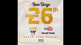 #LIVE : TAZAMA IRENE UWOYA AKIWEKA WAZI ALICHOKIANDAA LEO TAREHE 26