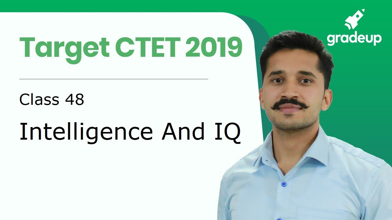 Intelligence and IQ for CTET 2019 | Class 48 | CDP By Ajay Singh Kharb