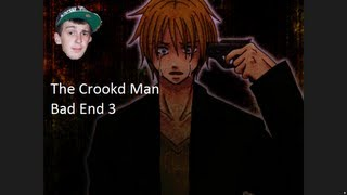 The Crooked Man - Bad End 3