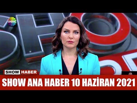 Show Ana Haber 10 Haziran 2021