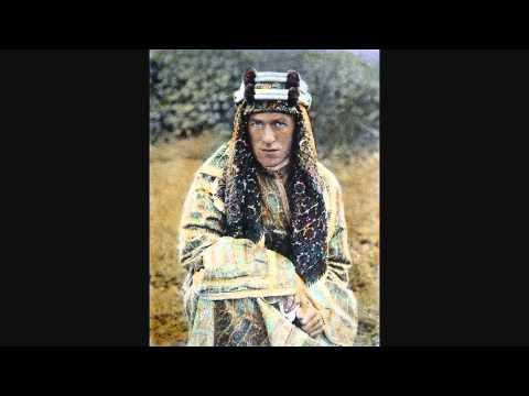 T.E. Lawrence - The Dangerous Dreamer and the Arab Revolt