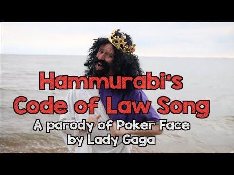 Hammurabis Codes of Law Song - Poker Face Parody