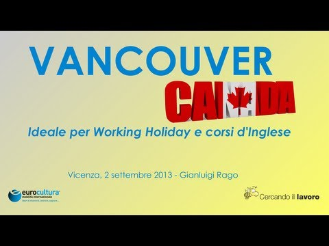 Conferenza - Vancouver, Canada: ideale per Working Holiday e Inglese TERZA PARTE