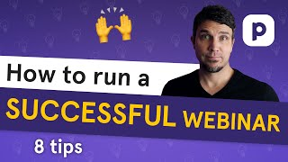 8 tips for running a SUCCESSFUL webinar