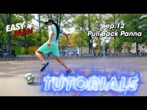How to do the Pull Back Panna - EASY MAN TUTORIALS ep. 12