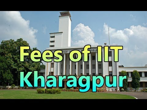 IIT KHARAGPUR  fees structure b.tech 4 years and other facilities.