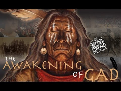 The Israelites: The Awakening of Gad (So-Called Native American Indians)