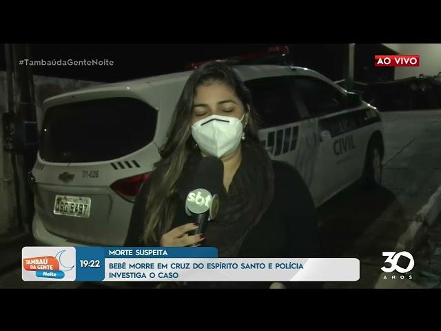 Bebê morre em Cruz do Espírito Santo e polícia investiga o caso - Tambaú da Gente Noite