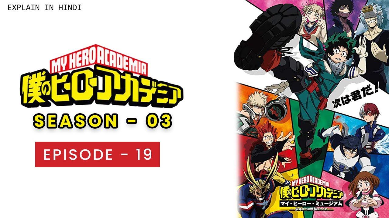 My Hero Academia(#Boku_no_academia) Season 3 Epiasode 19||#Explain_in_Hindi