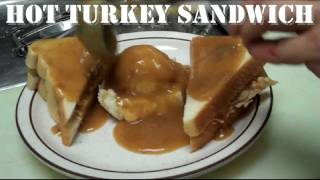 How to make a: Hot Turkey Sandwich