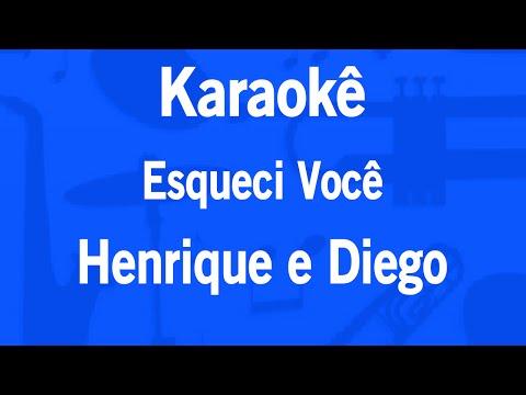 Karaokê Esqueci Você - Henrique e Diego