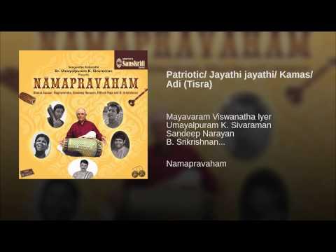 Patriotic/ Jayathi jayathi/ Kamas/ Adi (Tisra)