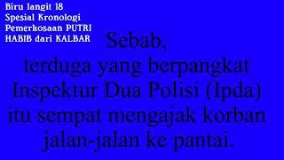 Download Video Kronologi Pemerkosaan PUTRI HABIB Umur 13 Tahun Di KALBAR, Oleh OKNNUM Polisi... MP3 3GP MP4