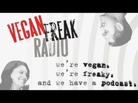 Vegan Freak Radio #107 - Love us or hate us, we think you should go vegan - no apologies!