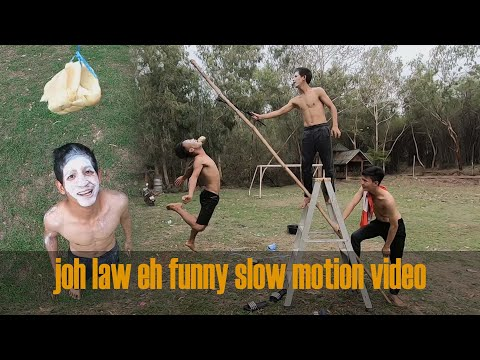 Joh Law Eh Funny Slow Motion Video Part 2