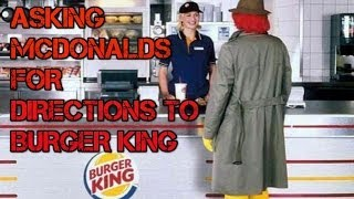 Asking McDonalds for Directions to Burger King