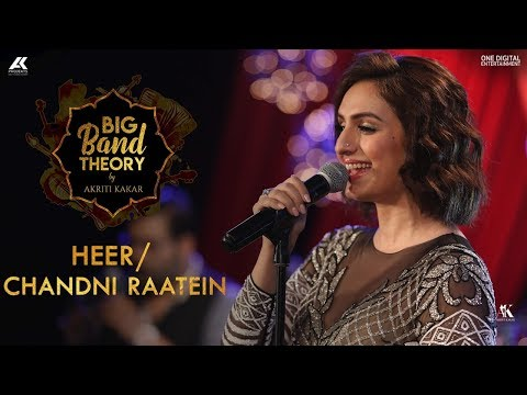 Heer / Chandni Raatein - Akriti Kakar | Big Band Theory