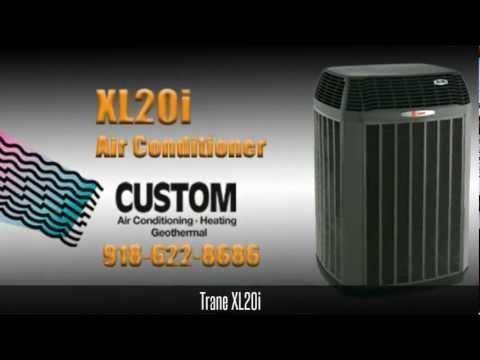 Trane XL20i Air Conditioner   918-622-8686   Custom Services