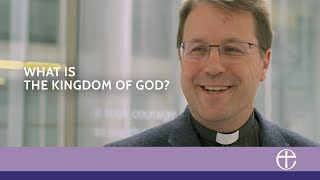 What is the Kingdom of God? - Our faith