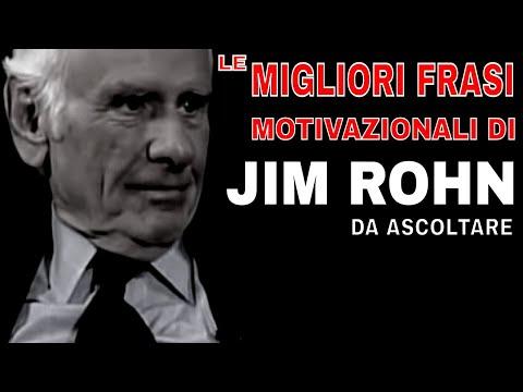 Le migliori frasi motivazionali di JIM ROHN. Frasi celebri da ascoltare - Video motivazionali