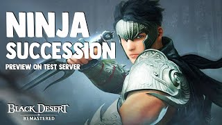 Black Desert ► Ninja Succession First Impressions on Global Labs (2019)