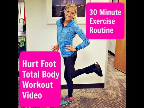 Hurt Foot 30 Minute Total Body Workout. Stay active and Stay