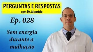 Sem energia para malhar - Perguntas e Respostas com Dr Mauricio Ep 028