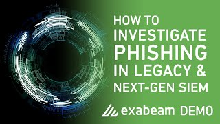 Demo: How to Investigate Phishing in Legacy and Next-Gen SIEM