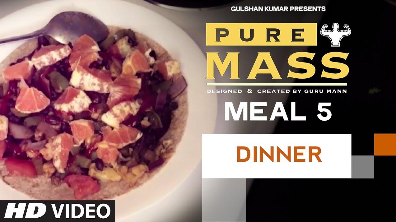 Meal 5- Dinner | Guru Mann 'Pure Mass' Program | Health and Fitness