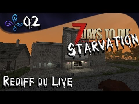 On s'installe - 7 Days to die Mod Starvation - Rediff de Live #02
