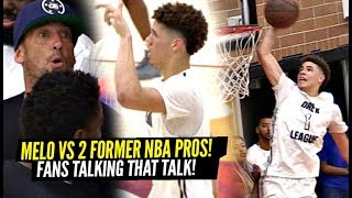 LaMelo Ball vs 2 FORMER NBA PROS w/ MAD Trash Talking & FANS GETTING INTO IT!! Melo DUNKING!