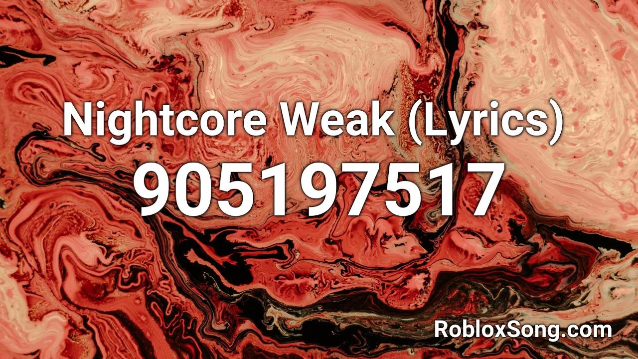 Roblox Song Id Weak