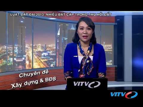 VITV – XDBDS cuối tuần – Luật Đất đai 2013: nhiều bất cập trong thu hồi đất