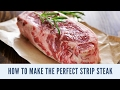 How to Make the Perfect New York Strip Steak