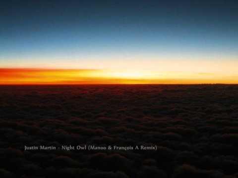Justin Martin - Night Owl (Manoo & François A Remix)