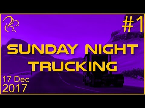 Sunday Night Trucking | 17th December 2017 | 1/6 | SquirrelPlus