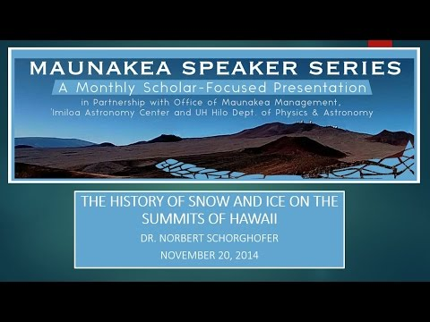 The History Of Snow And Ice On The Summits Of Hawaii By Dr. Norbert Schorghofer