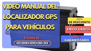 Video Manual en Español del  Localizador Gps para Vehiculos