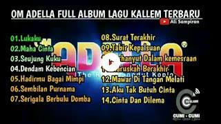 Om Adella Full Album Lagu Kallem Terbaru Lukaku Cumi Cumi Cocok Buat Waktu Santai