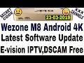 Wezone M8 Latest Software,M8 New Software,E-vision Iptv, Sony Package,Star Package,Star Bharat,4K