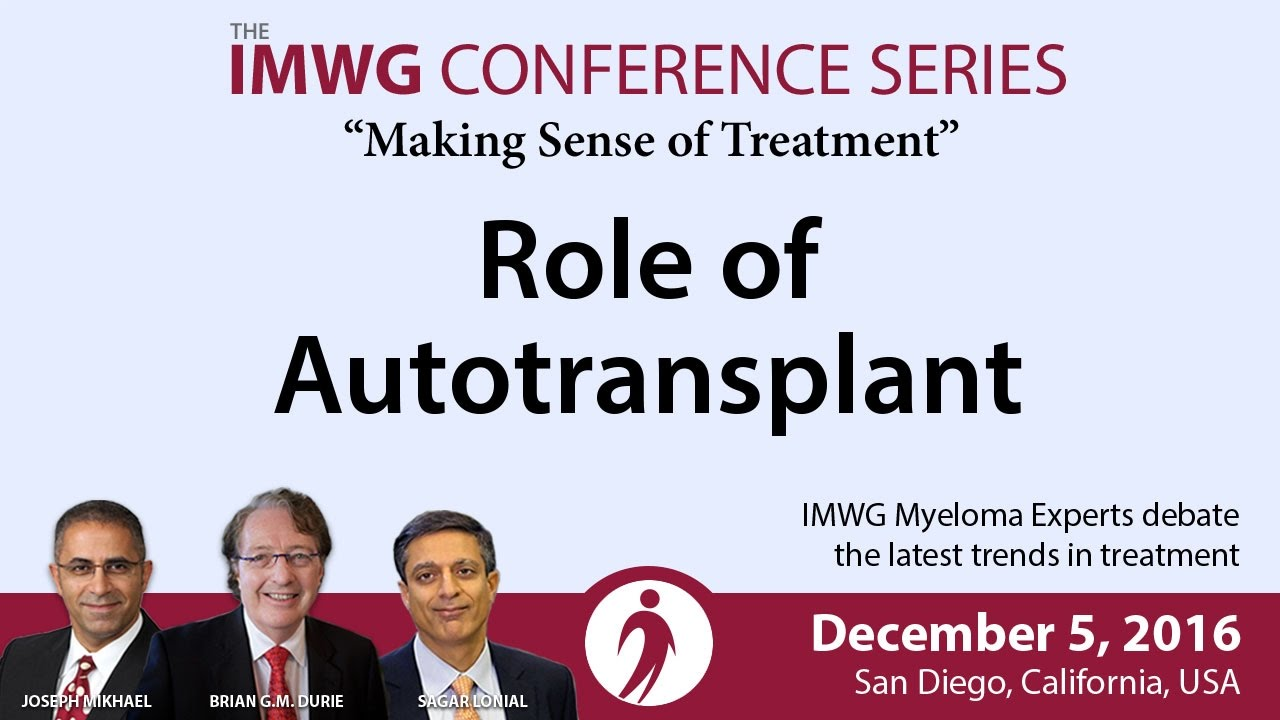 IMWG 2017 Role of Autotransplant | Int'l Myeloma Fn