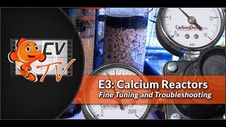 Calcium Reactors Episode 3: Fine Tuning & Troubleshooting