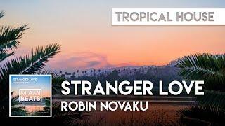 Robin Novaku - Stranger Love [Miami Beats]