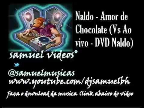 Naldo - Amor de Chocolate Ao vivo - DVD Naldo