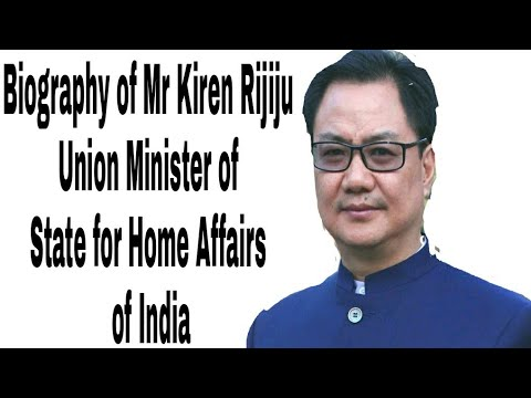 BIOGRAPHY OF MR KIREN RIJIJU,  Union Minister of State for Home Affairs of India