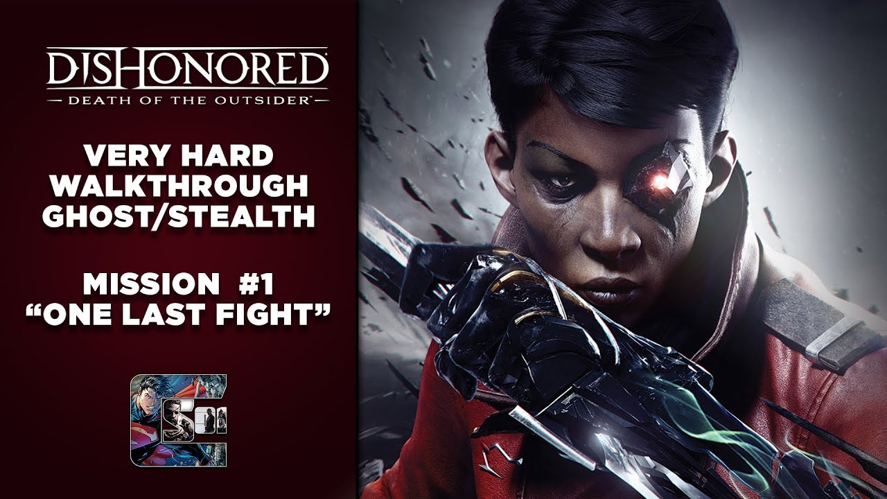 Dishonored Death Of The Outsider Ghost Walkthrough Very Hard Complete Good Ending Youtube