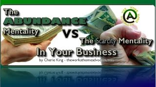 The Abundance Mentality VS The Scarcity Mentality In Your Business