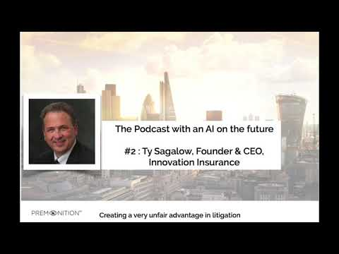 Premonition Podcast with Ty Sagalow, Founder & CIO of Innovation Insurance