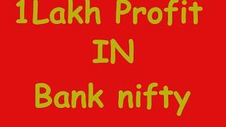 BANK NIFTY 1 LAKH PROFIT