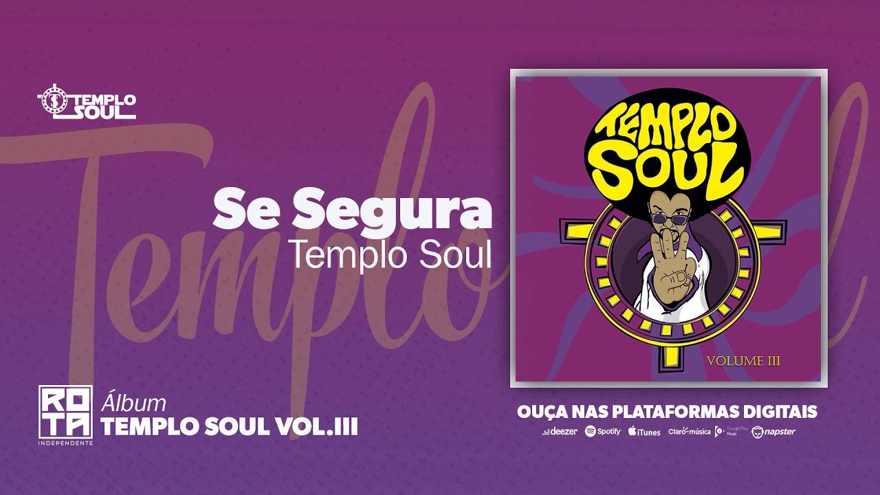 Templo Soul   Se Segura (Volume III)